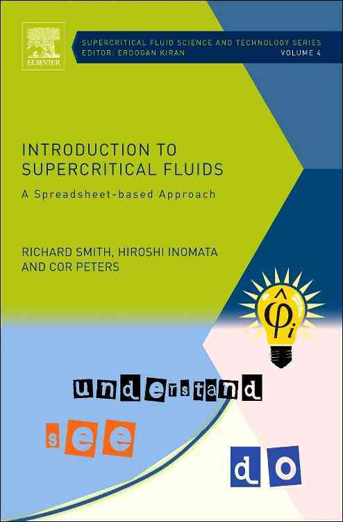 Introduction to Supercritical Fluids, Volume 4 By Smith, Richard/ Inomata, Hiroshi/ Peters, Cor